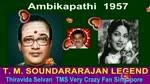 P. Bhanumathi  own voice  & T. M. SOUNDARARAJAN LEGEND song 1 &  Ambikapathi