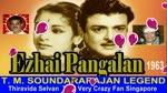 Ezhai Pangalan 1963 T. M. Soundararajan Legend Song