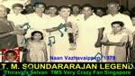 Naan Vazhavaippen 1979 T. M. Soundararajan Legend