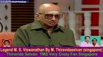 Legend M. S. Viswanathan By M. Thiravidaselvan (singapore) Vol 248 Vaaliba Vaali 20 - 02 - 2020