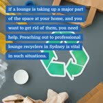 Choose Reliable lounge recyclers in Sydney- Learn Why