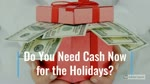How to Get a Holiday Cash Loan Online When You Need Financial Help During the Holidays