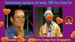 Gannakasapa Rajandaran (sri Lanka) Tms Very Crazy Fan Thiravida Selvan