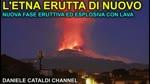 Vulcano Etna - Nuova eruzione, esplosioni e lava