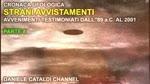Cronaca Ufologica - Parte 8 - Avvenimenti testimoniati dall'89 a.C. al 2001
