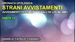 Cronaca Ufologica - Parte 12 - Avvenimenti testimoniati dall'89 a.C. al 2001