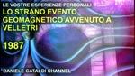 Le vostre esperienze personali - Lo strano evento geomagnetico avvenuto a Velletri (RM) nel 1987