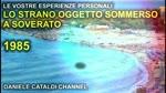 Le vostre esperienze personali - Lo strano oggetto sommerso a Soverato (CZ) - 1985