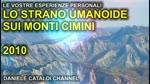 Le vostre esperienze personali - Lo strano umanoide sui Monti Cimini - 2010