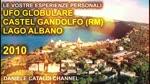 Le vostre esperienze personali - UFO globulare a Castel Gandolfo (RM) e Lago Albano - 2010
