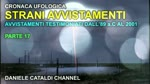 Cronaca Ufologica - Parte 17 - Avvistamenti testimoniati dall'89 a.C. al 2001