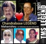 CHANDRABOSE LEGEND   TMS LEGEND   MTHIRAVIDA SELVAN SINGAPORE