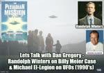 Lets Talk with Dan Gregory - Randolph Winters on Billy Meier Case & Michael El-Legion on UFOs (1990s)